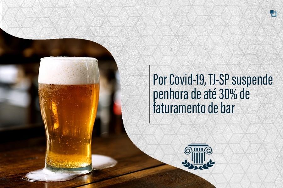 Por Covid-19, TJ-SP suspende penhora de até 30% de faturamento de bar